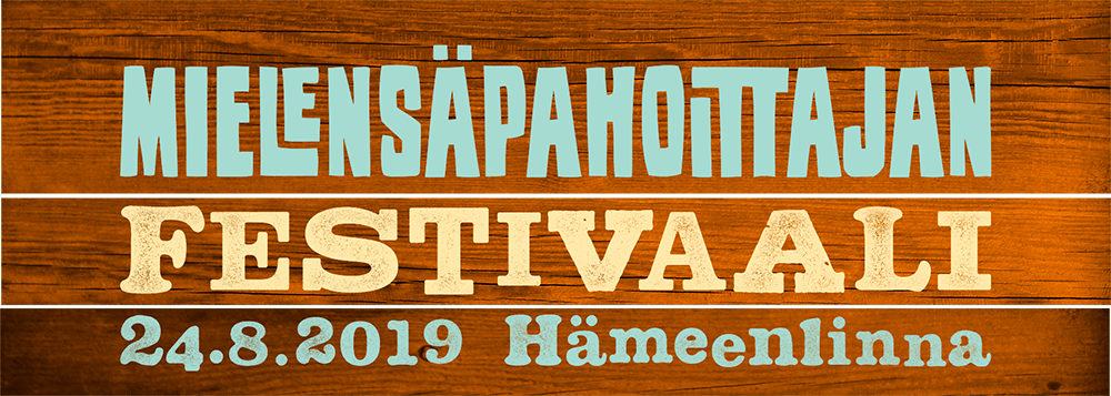 Mielensäpahoittajan Festivaali - 24.8.2019 Hämeenlinna
